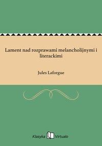 Lament nad rozprawami melancholijnymi i literackimi