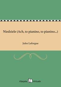 Niedziele (Ach, to pianino, to pianino...)