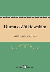 Duma o Żółkiewskim - Ursyn Julian Niemcewicz - ebook