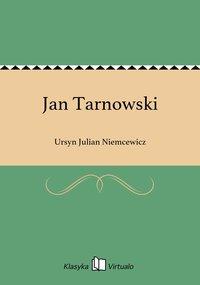 Jan Tarnowski - Ursyn Julian Niemcewicz - ebook