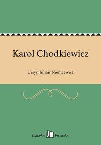 Karol Chodkiewicz - Ursyn Julian Niemcewicz - ebook