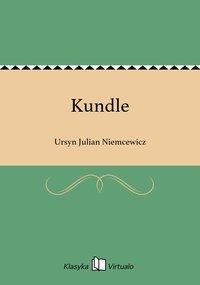 Kundle - Ursyn Julian Niemcewicz - ebook