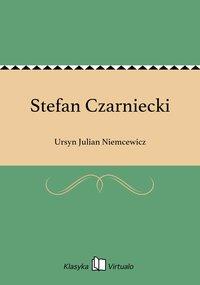 Stefan Czarniecki - Ursyn Julian Niemcewicz - ebook