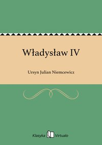 Władysław IV - Ursyn Julian Niemcewicz - ebook