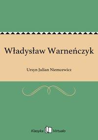 Władysław Warneńczyk - Ursyn Julian Niemcewicz - ebook