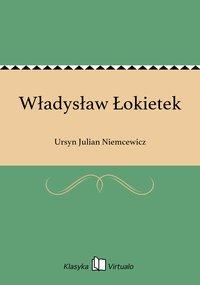 Władysław Łokietek - Ursyn Julian Niemcewicz - ebook
