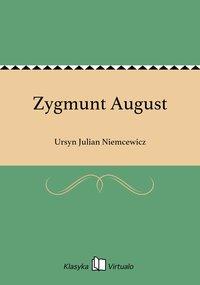 Zygmunt August - Ursyn Julian Niemcewicz - ebook