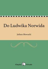 Do Ludwika Norwida