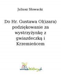 Do Hr. Gustawa Ol(izara) podziękowanie za wystrzyżynkę z gwiazdeczką i Krzemieńcem