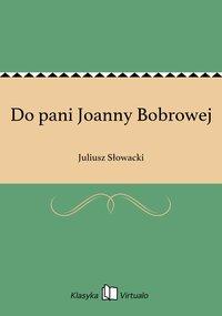 Do pani Joanny Bobrowej