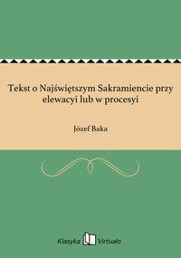 Tekst o Najświętszym Sakramiencie przy elewacyi lub w procesyi