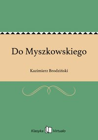 Do Myszkowskiego
