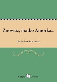 Znowuż, matko Amorka...