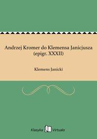 Andrzej Kromer do Klemensa Janicjusza (epigr. XXXII)