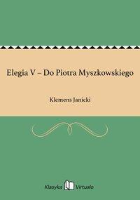 Elegia V – Do Piotra Myszkowskiego