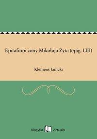 Epitafium żony Mikołaja Żyta (epig. LIII)