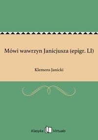 Mówi wawrzyn Janicjusza (epigr. LI)