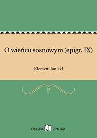 O wieńcu sosnowym (epigr. IX)