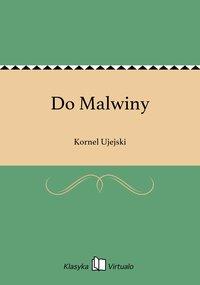 Do Malwiny - Kornel Ujejski - ebook