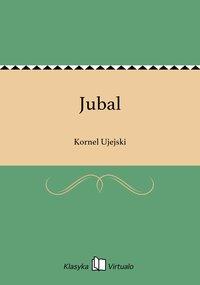 Jubal - Kornel Ujejski - ebook
