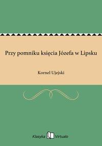 Przy pomniku księcia Józefa w Lipsku - Kornel Ujejski - ebook