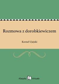 Rozmowa z dorobkiewiczem - Kornel Ujejski - ebook
