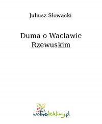 Duma o Wacławie Rzewuskim