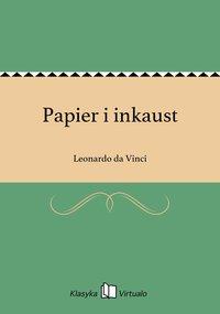 Papier i inkaust - Leonardo da Vinci - ebook