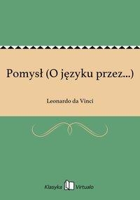 Pomysł (O języku przez...) - Leonardo da Vinci - ebook