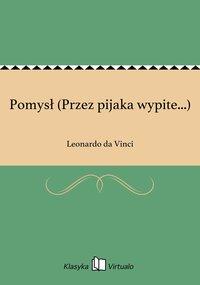 Pomysł (Przez pijaka wypite...) - Leonardo da Vinci - ebook