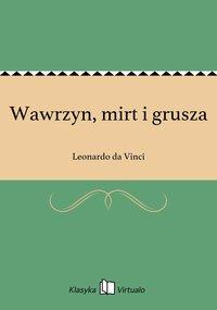 Wawrzyn, mirt i grusza - Leonardo da Vinci - ebook