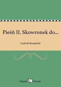 Pieśń II. Skowronek do...