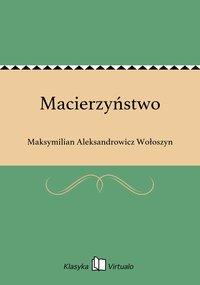 Macierzyństwo - Maksymilian Aleksandrowicz Wołoszyn - ebook