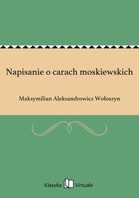 Napisanie o carach moskiewskich