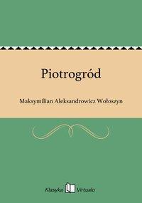 Piotrogród - Maksymilian Aleksandrowicz Wołoszyn - ebook