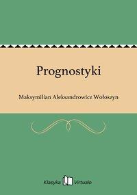 Prognostyki - Maksymilian Aleksandrowicz Wołoszyn - ebook