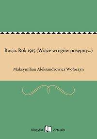Rosja. Rok 1915 (Wiąże wrogów posępny...)