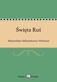 Święta Ruś - Maksymilian Aleksandrowicz Wołoszyn - ebook