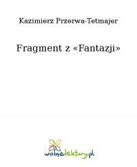 Fragment z «Fantazji» - Kazimierz Przerwa-Tetmajer - ebook