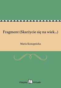Fragment (Skarżycie się na wiek...)