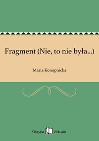 Fragment (Nie, to nie była...)