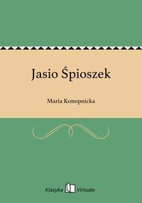 Jasio Śpioszek