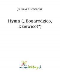 """Hymn (,,Bogarodzico, Dziewico!"""")"""