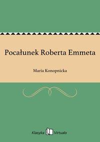 Pocałunek Roberta Emmeta