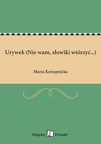 Urywek (Nie wam, słowiki wtórzyć...)