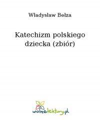 Katechizm polskiego dziecka (zbiór)