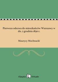 Pierwsza odezwa do mieszkańców Warszawy w dn. 2 grudnia 1830 r.