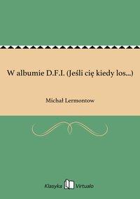 W albumie D.F.I. (Jeśli cię kiedy los...)