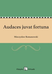 Audaces juvat fortuna