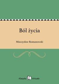 Ból życia - Mieczysław Romanowski - ebook